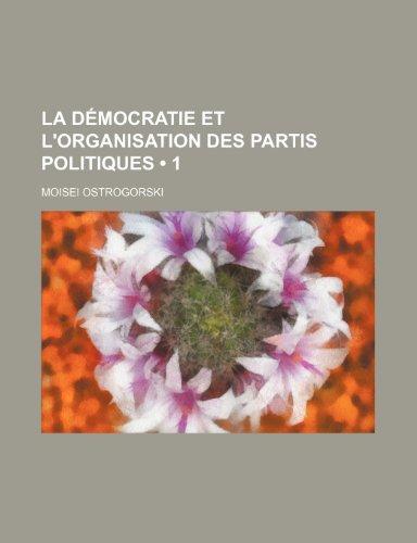 9781235414930: La Democratie Et L'Organisation Des Partis Politiques (1)