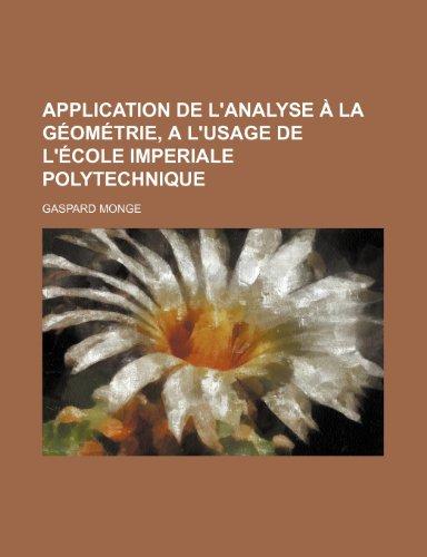 9781235427190: Application de L'analyse À La Géométrie, a L'usage de L'école Imperiale Polytechnique