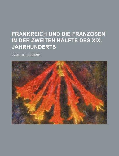 9781235430565: Frankreich Und Die Franzosen in Der Zweiten Hälfte Des Xix. Jahrhunderts