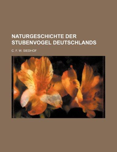 9781235441943: Naturgeschichte Der Stubenvogel Deutschlands (German Edition)