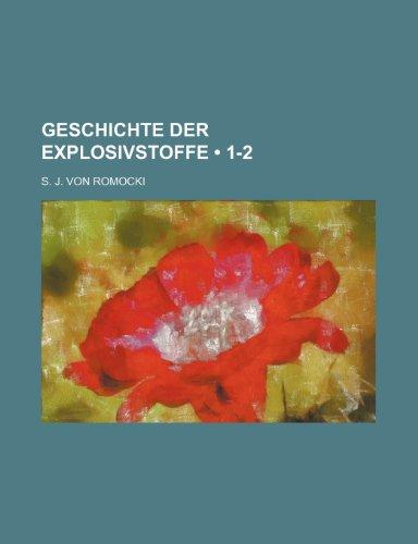 9781235447426: Geschichte Der Explosivstoffe (1-2)