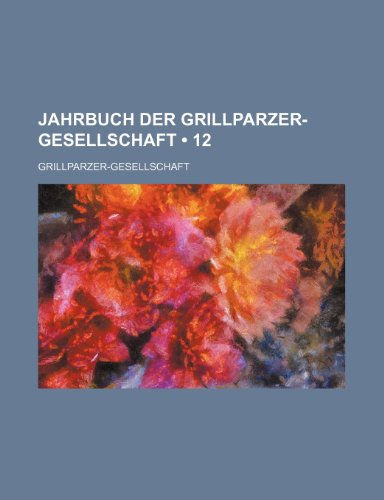 9781235447624: Jahrbuch Der Grillparzer-Gesellschaft (12)