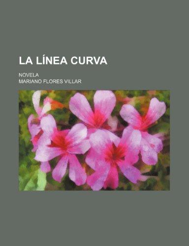 9781235447648: La Linea Curva; Novela