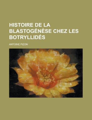 9781235450938: Histoire de La Blastogenese Chez Les Botryllides