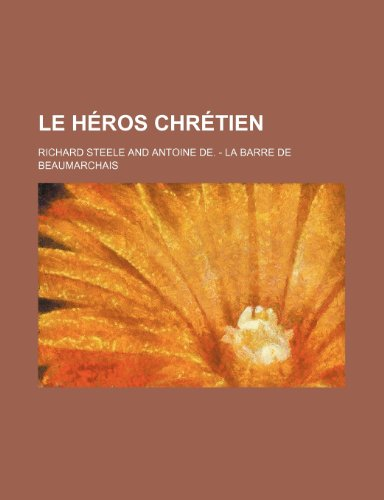 9781235456893: Le Heros Chretien (French Edition)