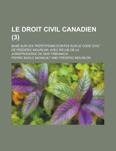9781235463341: Le Droit Civil Canadien; Base Sur Les