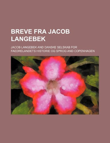 9781235468933: Breve Fra Jacob Langebek (Danish Edition)