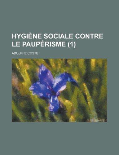 9781235476747: Hygiene Sociale Contre Le Pauperisme (1)