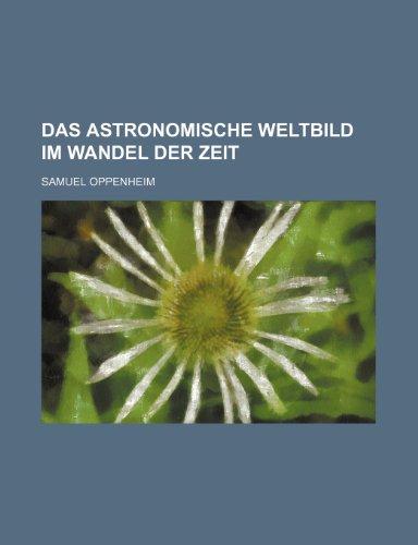 9781235478260: Das Astronomische Weltbild Im Wandel Der Zeit