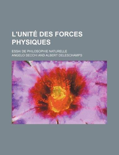 9781235481444: L'Unite Des Forces Physiques; Essai de Philosophie Naturelle (French Edition)