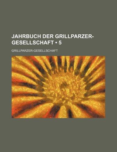 9781235487460: Jahrbuch Der Grillparzer-Gesellschaft (5 )
