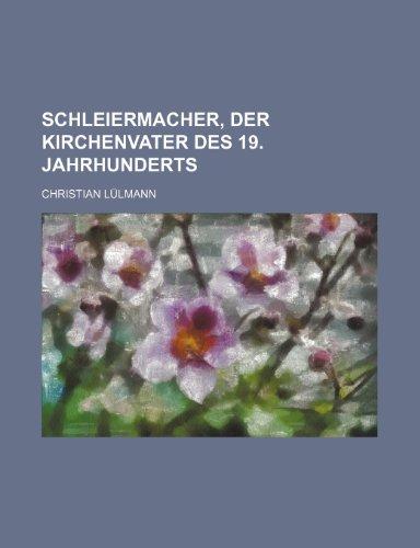 9781235497995: Schleiermacher, Der Kirchenvater Des 19. Jahrhunderts