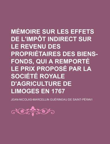9781235508059: Memoire Sur Les Effets de L'Impot Indirect Sur Le Revenu Des Proprietaires Des Biens-Fonds, Qui a Remporte Le Prix Propose Par La Societe Royale D'Agr