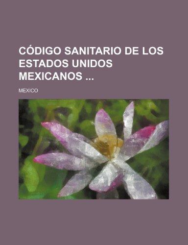 9781235513381: Código sanitario de los Estados Unidos mexicanos