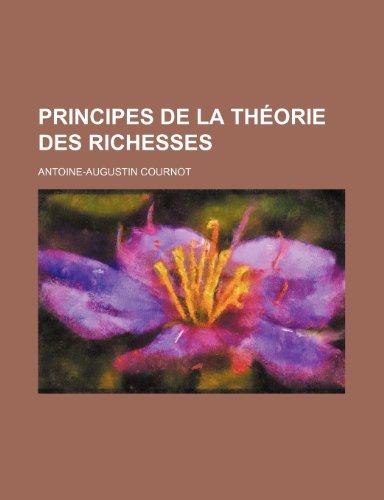 9781235517389: Principes de La Theorie Des Richesses