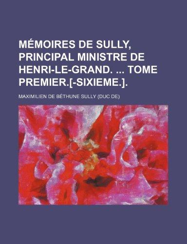 9781235518447: Memoires de Sully, Principal Ministre de Henri-Le-Grand. Tome Premier.[-Sixieme.]. (4)