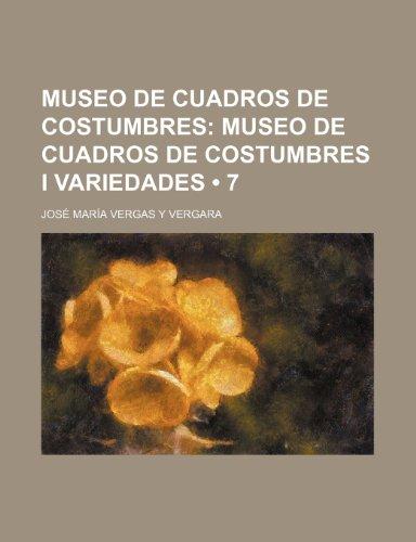 9781235518966: Museo de Cuadros de Costumbres (7); Museo de Cuadros de Costumbres I Variedades