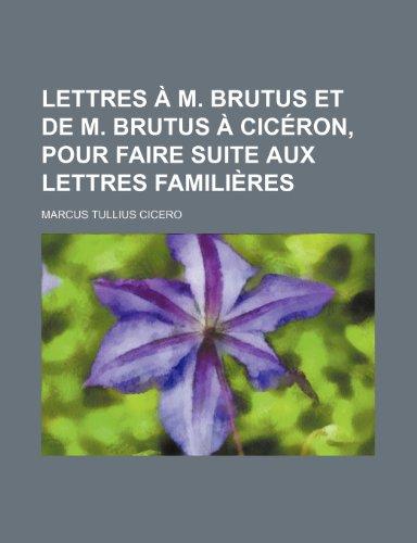 9781235520082: Lettres À M. Brutus et de M. Brutus À Cicéron, Pour Faire Suite Aux Lettres Familières (French Edition)