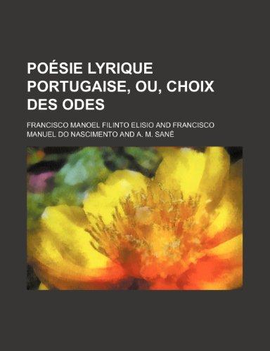 9781235520198: Poésie lyrique portugaise, ou, Choix des odes (French Edition)