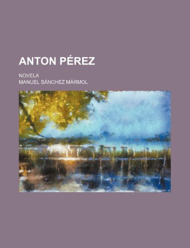 9781235520600: Anton Perez; Novela