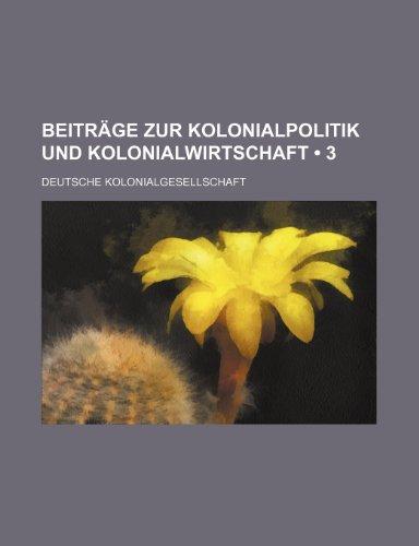 9781235529740: Beiträge Zur Kolonialpolitik Und Kolonialwirtschaft (3)