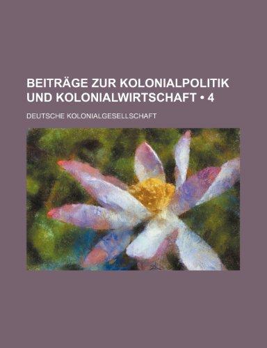 9781235532191: Beiträge Zur Kolonialpolitik Und Kolonialwirtschaft (4)