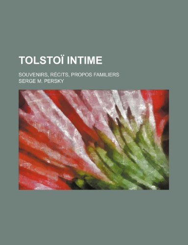 9781235538568: Tolstoi Intime; Souvenirs, Recits, Propos Familiers (French Edition)