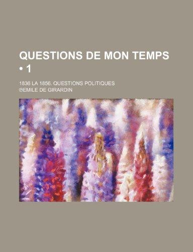 9781235540448: Questions de Mon Temps (1 ); 1836 La 1856. Questions Politiques