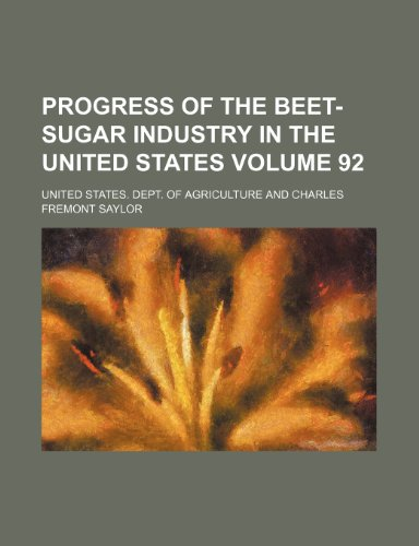 9781235544880: Progress of the Beet-Sugar Industry in the United States Volume 92