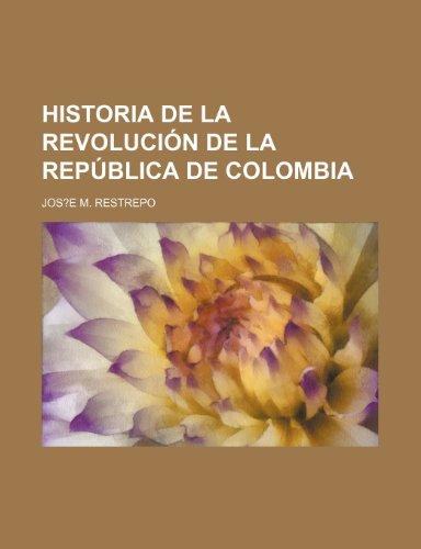 9781235547584: Historia de La Revolucion de La Republica de Colombia (6) (Spanish Edition)