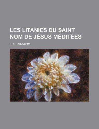 9781235549557: Les Litanies Du Saint Nom de Jesus Meditees (French Edition)
