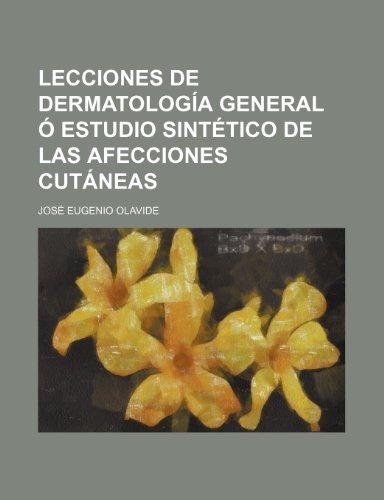 9781235550423: Lecciones de Dermatologia General O Estudio Sintetico de Las Afecciones Cutaneas