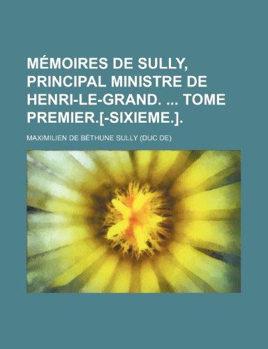 9781235553172: Memoires de Sully, Principal Ministre de Henri-Le-Grand. Tome Premier.[-Sixieme.]. (6)