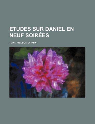 9781235560118: Etudes Sur Daniel En Neuf Soirees