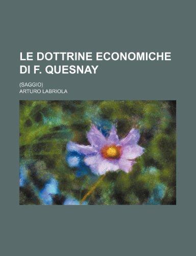 9781235563737: Le Dottrine Economiche Di F. Quesnay; (Saggio)