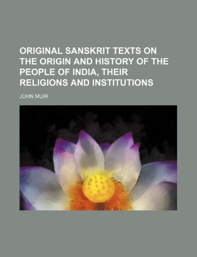 9781235566295: Original Sanskrit texts on the origin and history of the people of India, their religions and institutions
