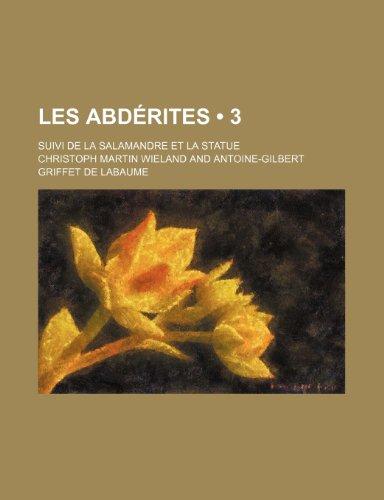 9781235566783: Les Abderites (3); Suivi de La Salamandre Et La Statue