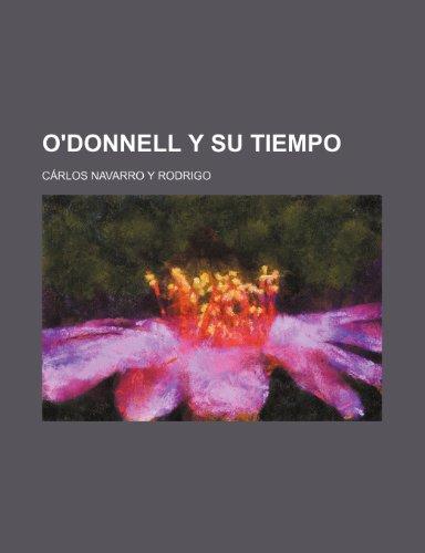 9781235569449: O'Donnell y su tiempo (Spanish Edition)