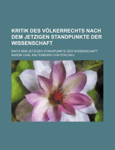 9781235574832: Kritik des Völkerrechts nach dem jetzigen Standpunkte der Wissenschaft