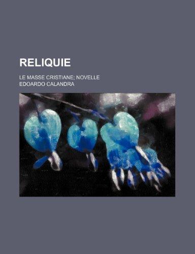 9781235585944: Reliquie; Le Masse Cristiane Novelle