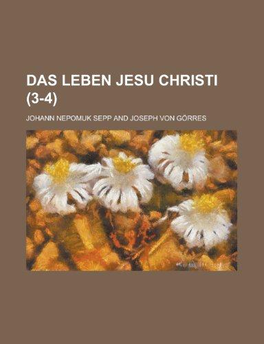 9781235589034: Das Leben Jesu Christi (3-4)