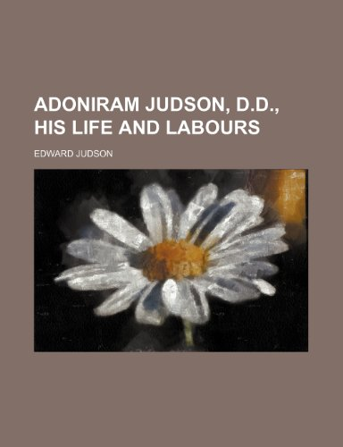 9781235595066: Adoniram Judson, D.d., His Life and Labours