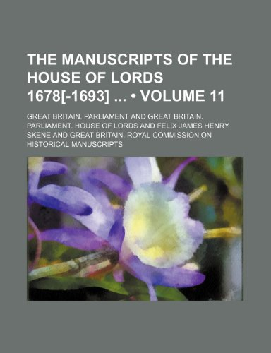 9781235600029: The Manuscripts of the House of Lords 1678[-1693] (Volume 11)