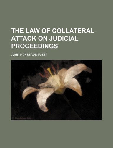 9781235605543: The Law of Collateral Attack on Judicial Proceedings