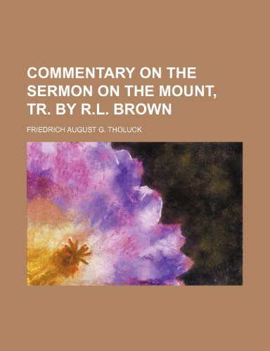 9781235605833: Commentary on the Sermon on the Mount, Tr. by R.L. Brown