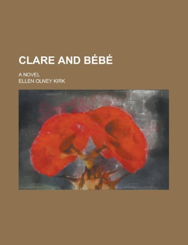 9781235606212: Clare and Bebe; A Novel