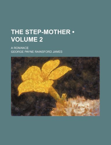9781235611513: The Step-Mother (Volume 2); A Romance