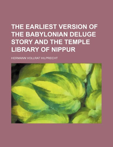 9781235612923: The Earliest Version of the Babylonian Deluge Story and the Temple Library of Nippur