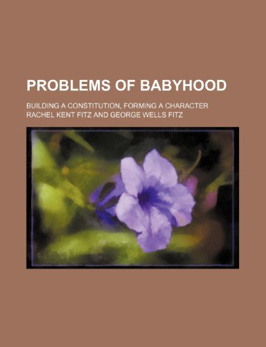 9781235617614: Problems of Babyhood; Building a Constitution, Forming a Character