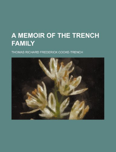 A Memoir of the Trench Family: Thomas Richard Frederick
